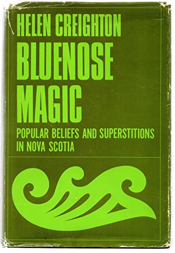 Bluenose Magic Popular Beliefs and Superstitions in: Helen - Editor