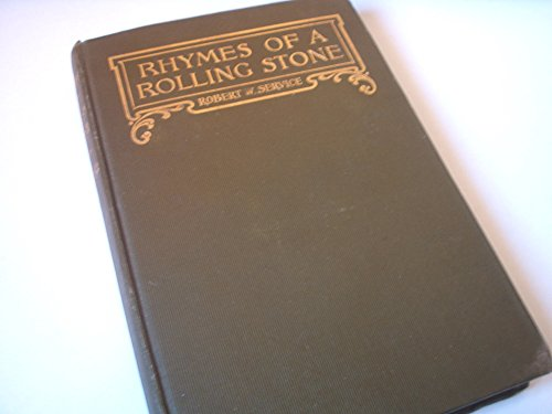 Rhymes Of A Rolling Stone.: Service, Robert W.