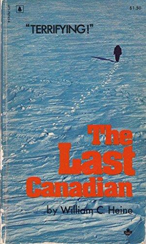 The Last Canadian: William C. Heine