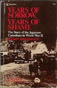 9780770100919: Years of Sorrow, Years of Shame: The Story of the Japanese Canadians in World War II