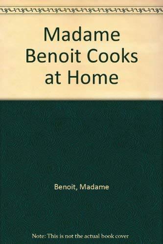 Madame Benoit Cooks at Home: Benoit, Madame
