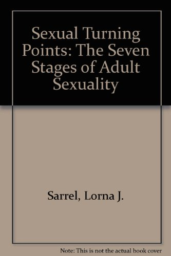 9780770103996: Sexual Turning Points: The Seven Stages of Adult Sexuality