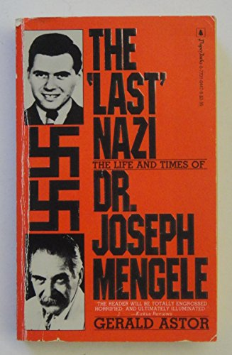 9780770104474: The 'Last' Nazi: The Life and Times of Dr. Joseph Mengele