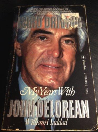 9780770104771: Hard Driving: My Years With John Delorean