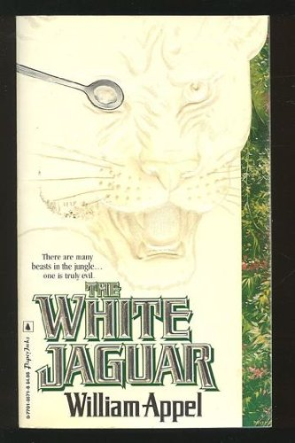 The White Jaguar (SIGNED): Appel, William