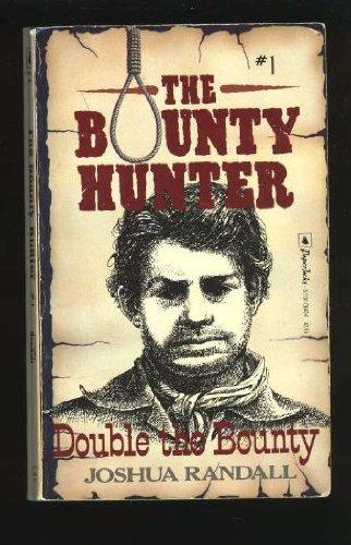 9780770106409: Double the Bounty (The Bounty Hunter, No 1)