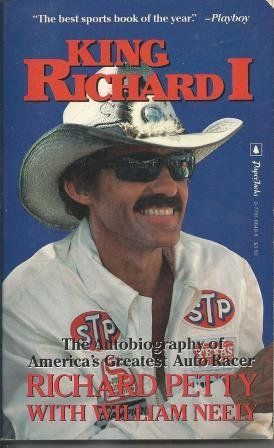King Richard I: The Autobiography of America's Greatest Auto Racer (0770106498) by Richard Petty