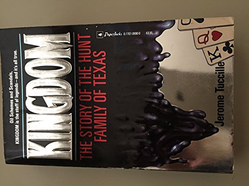 9780770106904: Kingdom : The Story of the Hunt Family of Texas [Mass Market Paperback]