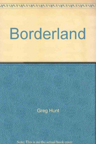 Borderland: Greg Hunt