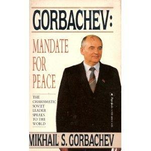Gorbachev: Mandate for Peace: Gorbachev, Mikhail