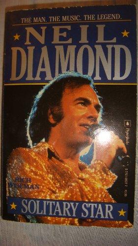 9780770108373: Neil Diamond, Solitary Star