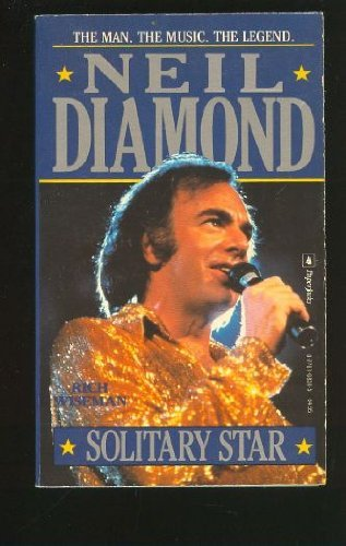 9780770108380: Neil Diamond: Solitary Star