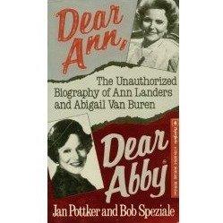 9780770109783: Dear Ann, Dear Abby: The Unauthorized Biography of Ann Landers and Abigail Van Buren
