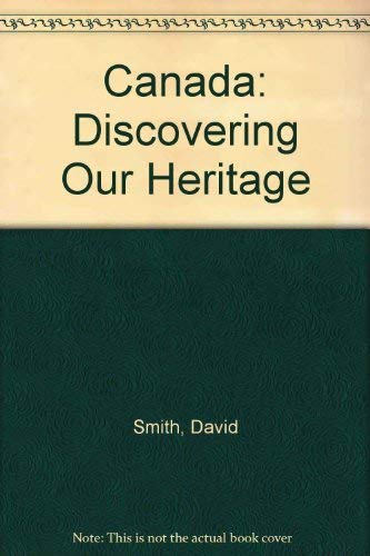 Canada: Discovering Our Heritage: David Smith, Chris