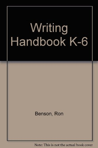 Writing Handbook K-6 (0770212689) by RON BENSON