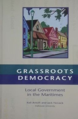 9780770310141: Grassroots democracy: Local government in the Maritimes