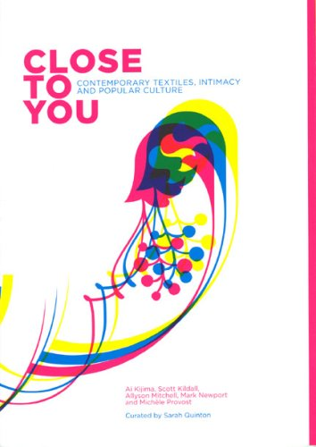 9780770327552: Close to You: Contemporary Textiles Intimacy & Popular Culture