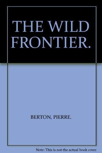 9780770416041: THE WILD FRONTIER.