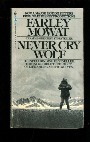 Never Cry Wolf (0770417213) by Farley Mowat