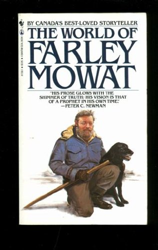 9780770417369: The World of Farley Mowat : A Selection From His Works