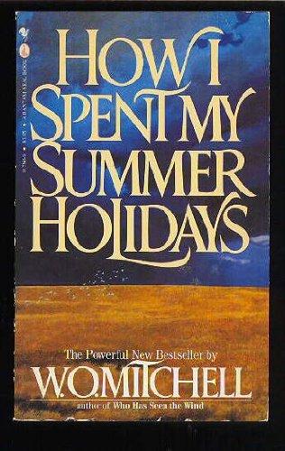 9780770417802: How I spent my summer Holidays