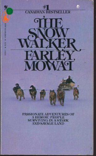 The Snow Walker (0770420583) by Farley Mowat