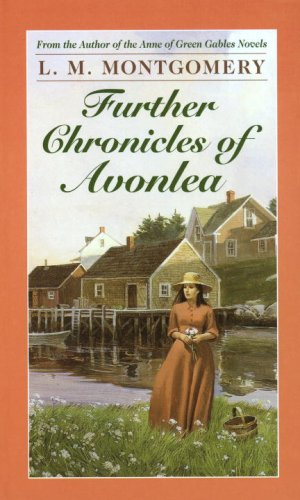 FURTHER CHRONICLES OF AVONLEA: Aunt Cynthia's Persian: Montgomery, L. M.