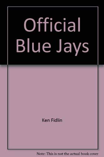 The Official Blue Jays Album: A Dozen Years of Baseball Memories: Fidlin, Ken and Thornhill, Fred (...