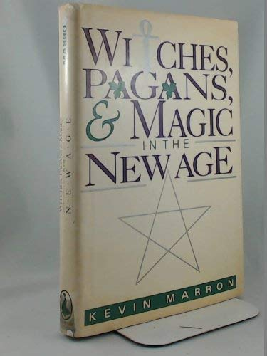Witches Pagans and Magic in the New Age: Kevin Marron