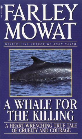 9780770423315: Whale For The Killing: A Heart-Wrenching True Tale Of Cruelty And Courage
