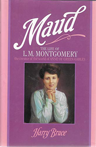 9780770424596: Maud: The Life of L. M. Montgomery