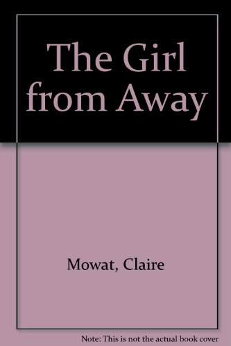 The Girl from Away: Mowat, Claire