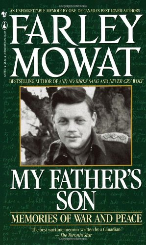 My Father's Son : Memories of War and Peace: Farley Mowat