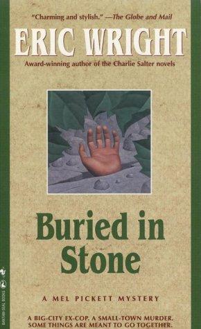 Buried in Stone (Mel Pickett #1): Wright, Eric