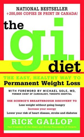 9780770429546: The G.I. Diet : The Easy Healthy Way to Permanent Weight Loss
