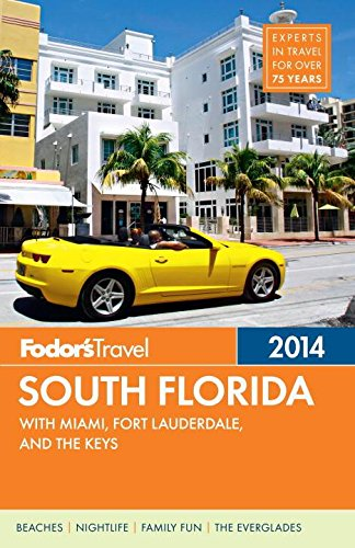 Fodor's South Florida 2014: with Miami, Fort Lauderdale, and the Keys (Full-color Travel Guide...