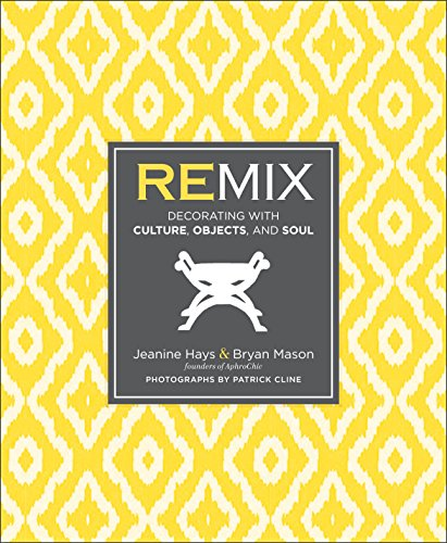 9780770433024: Remix: Decorating with Culture, Objects, and Soul
