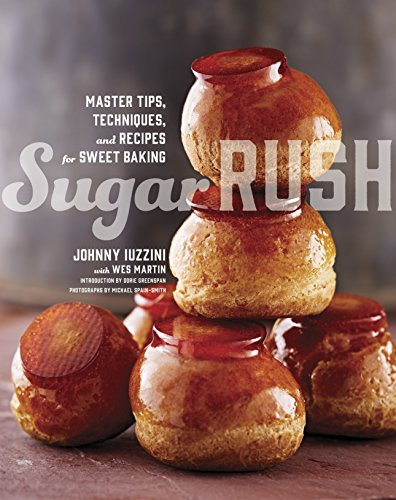 9780770433697: Sugar Rush: Master Tips, Techniques, and Recipes for Sweet Baking