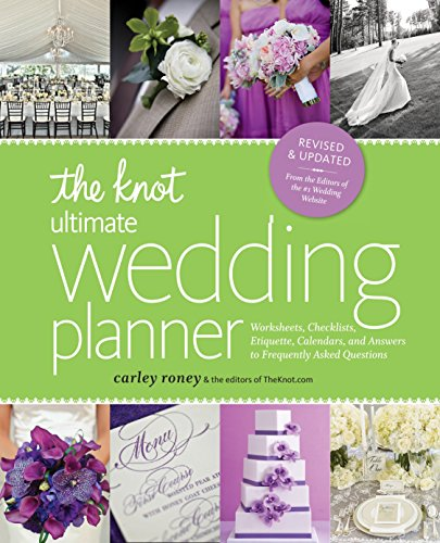9780770433772: The Knot Ultimate Wedding Planner [Revised Edition]: Worksheets, Checklists, Etiquette, Timelines, and Answers to Frequently Asked Questions