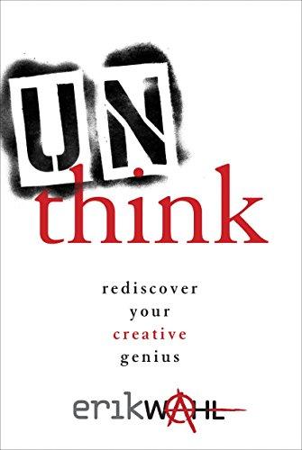 9780770434007: Unthink: Rediscover Your Creative Genius