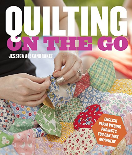 9780770434120: Quilting on the Go: English Paper Piecing Projects You Can Take Anywhere
