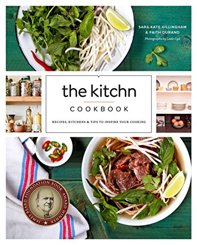 9780770434434: The Kitchn Cookbook: Recipes, Kitchens & Tips to Inspire Your Cooking
