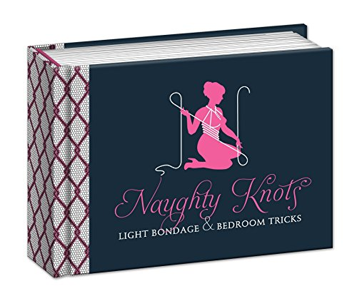 9780770434519: Naughty Knots: Light Bondage and Bedroom Tricks