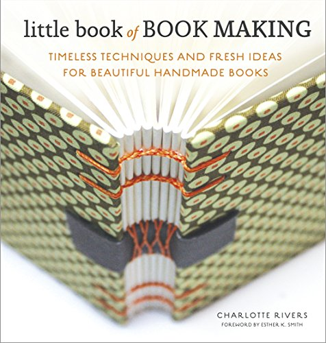 9780770435141: Little Book of Book Making: Timeless Techniques and Fresh Ideas for Beautiful Handmade Books