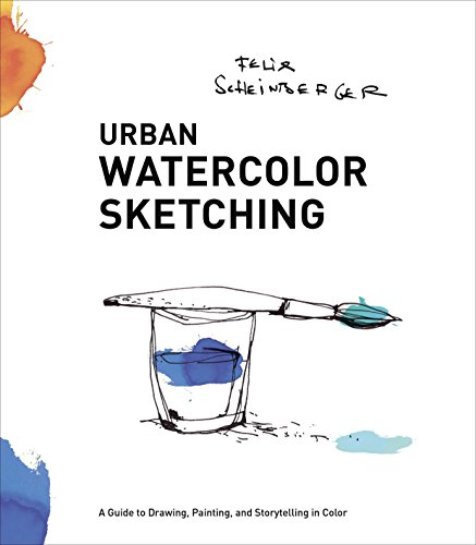 9780770435219: Urban Watercolor Sketching: A Guide to Drawing, Painting, and Storytelling in Color