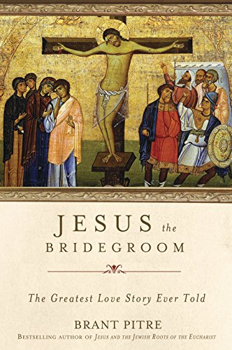 9780770435455: Jesus the Bridegroom: The Greatest Love Story Ever Told