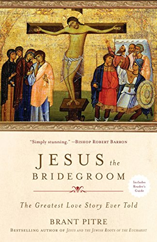 9780770435479: Jesus the Bridegroom: The Greatest Love Story Ever Told