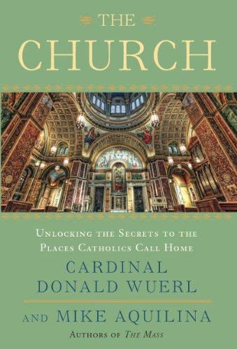 9780770435516: The Church: Unlocking the Secrets to the Places Catholics Call Home
