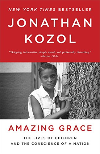 9780770435660: Amazing Grace: The Lives of Children and the Conscience of a Nation