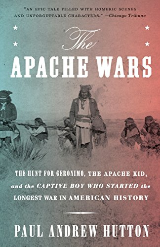 9780770435837: The Apache Wars: The Hunt For Geronimo, The Apache Kid, And The Captive Boy Who Started The Longest War In American History